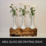 milk-glass-decorating-ideas