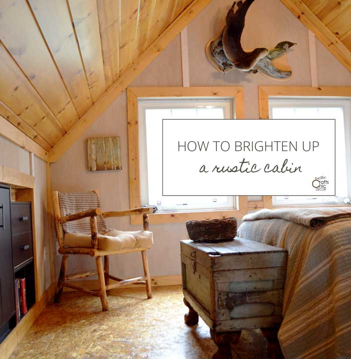 how to brighten a rustic cabin